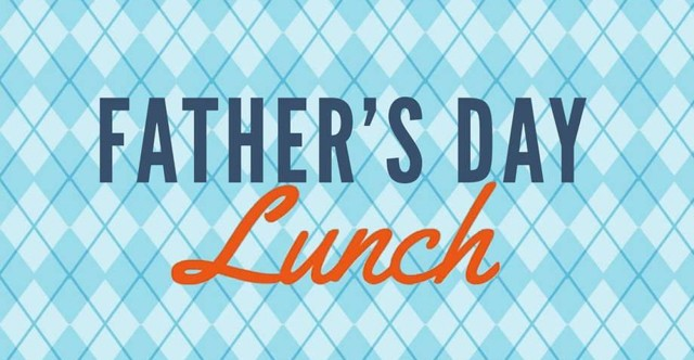 Father's Day Lunch Sunday 5th Sept